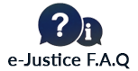 e-Justice Frequently Asked Questions